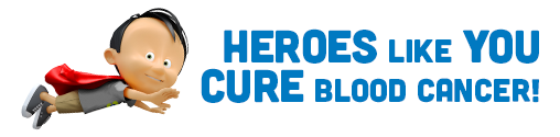 Heroes Like You Cure Blood Cancer